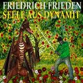 Seele aus Dynamit von Friedrich Frieden