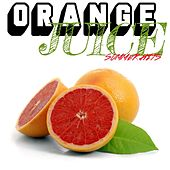 Orange Juice Summer Hits (The Best Summer Music Oldies Selection) by Various Artists