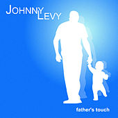 Father's Touch by Johnny Levy