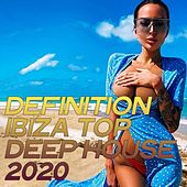 Definition Ibiza Top Deep House 2020 (The Best House Music Selection Ibiza 2020) by Various Artists