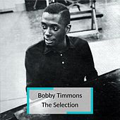 Bobby Timmons - The Selection von Bobby Timmons