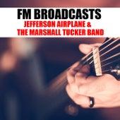 FM Broadcasts Jefferson Airplane & The Marshall Tucker Band di Jefferson Airplane
