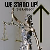 We Stand Up by Pete Belasco