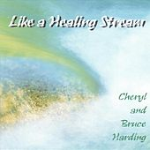 Like a Healing Stream by Cheryl