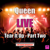 Tear It Up - Part Two (Live) by Queen
