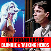 FM Broadcasts Blondie & Talking Heads de Blondie