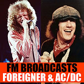 FM Broadcasts Foreigner & AC/DC by Foreigner