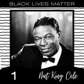 Black Lives Matter Vol. 1 by Nat King Cole