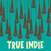 True Indie by Various Artists