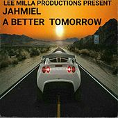 A Better Tomorrow by Jahmiel