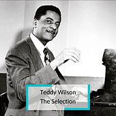 Teddy Wilson - The Selection by Teddy Wilson
