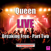 Breaking Free - Part Two (Live) von Queen