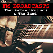 FM Broadcasts The Doobie Brothers & The Band de The Doobie Brothers
