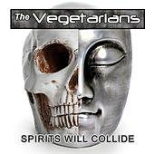 Spirits Will Collide de The Vegetarians