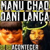 Acontecer de Dani Lança & Manu Chao