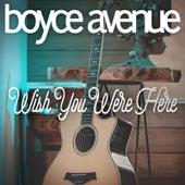 Wish You Were Here de Boyce Avenue