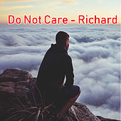 Do Not Care by Richard