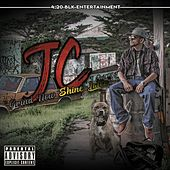 Grind Now Shine Later by JC