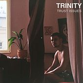 TRUST ISSUES by Trinity