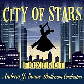 City of Stars (Foxtrot) de Andrew J. Evans Ballroom Orchestra