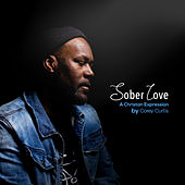 Sober Love by Corey Curtis