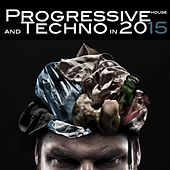 Progressive House and Techno 2015 by Various Artists
