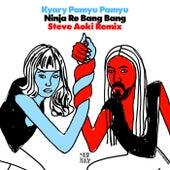 Ninja Re Bang Bang (Steve Aoki Remix) by KYARY PAMYU PAMYU
