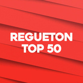 REGUETON TOP 50 von Various Artists