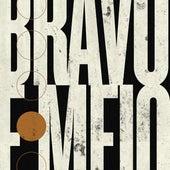 Bravo e Meio de Bravo e meio