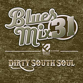 Blues Mix, Vol. 31: Dirty South Soul de Various Artists