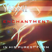 Enchantment – in His Purest Form de Yanni