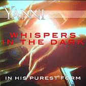 Whispers in the Dark – in His Purest Form by Yanni