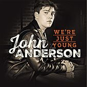 We're Just Young de John Anderson