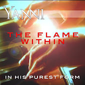 The Flame Within – in His Purest Form de Yanni
