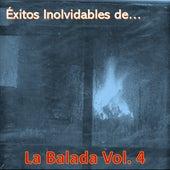 Éxitos Inolvidables de la Balada, Vol. 4 by Various Artists