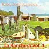 Éxitos Inolvidables de la Ranchera, Vol. 1 de Various Artists