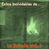Éxitos Inolvidables de la Balada, Vol. 5 de Various Artists
