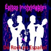 Éxitos Inolvidables de Rock en Español by Various Artists