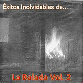 Éxitos Inolvidables de la Balada, Vol. 2 van Various Artists
