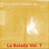 Éxitos Inolvidables de la Balada, Vol. 7 de Various Artists