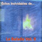 Éxitos Inolvidables de la Balada, Vol. 8 de Various Artists