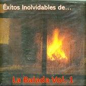 Éxitos Inolvidables de la Balada, Vol. 1 by Various Artists