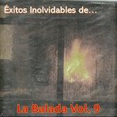 Éxitos Inolvidables de la Balada, Vol. 9 by Various Artists