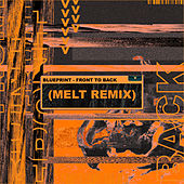 Front to the Back (Melt. Remix) de Blueprint