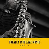 Totally Into Jazz Music, Vol. 1 von Various Artists
