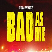 Bad As Me de Tom Waits