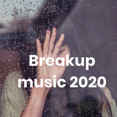 Breakup music 2020 by Various Artists
