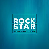 Rockstar (Acoustic) by Adam Christopher