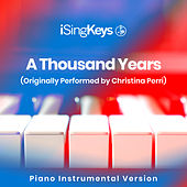 A Thousand Years (Originally Performed by Christina Perri) (Piano Instrumental Version) by iSingKeys