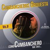 Como Cumbanchero Que Eres, Vol. 8 de Cumbancheros Orquesta
